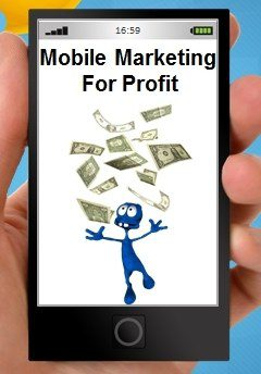 Profiting From Mobile Marketing