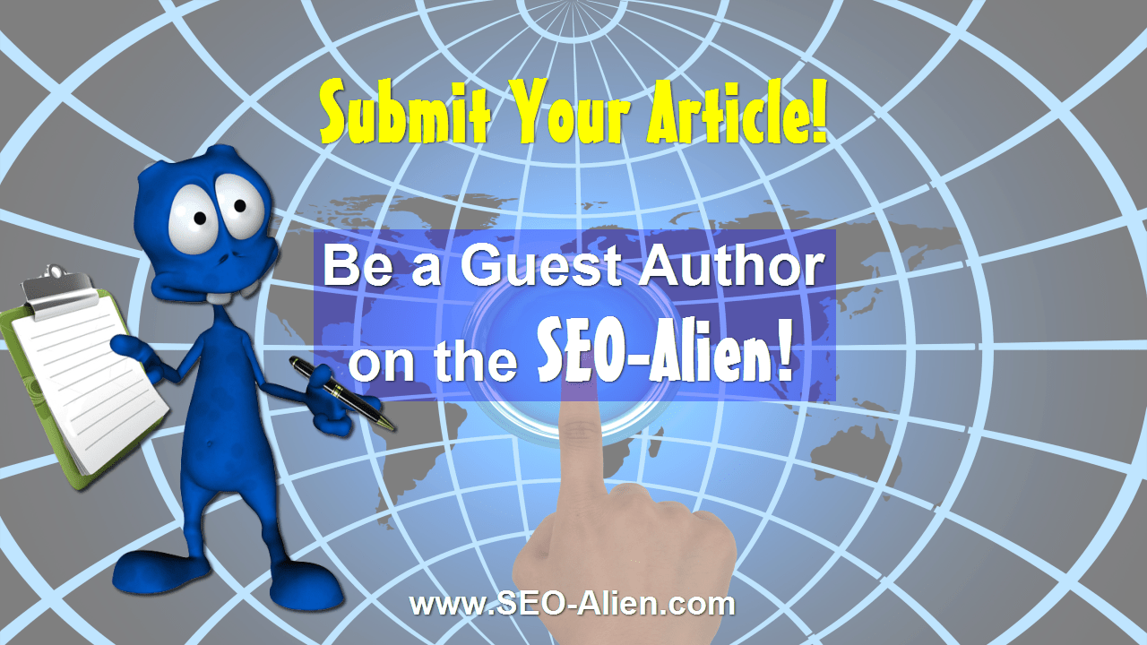 Be a Guest Author on the SEO-Alien
