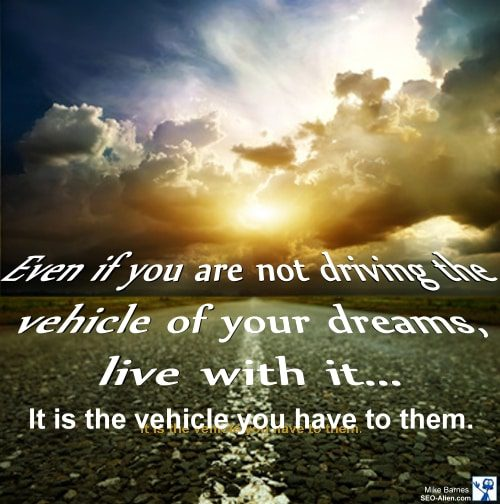 Is your dream vehicle the one you are driving?