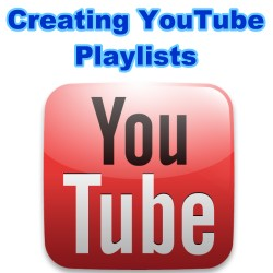 Why and How to How to Create YouTube Playlists