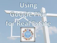 Using Google Plus for Real Estate