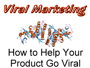 Getting Your Business Viral Marketing