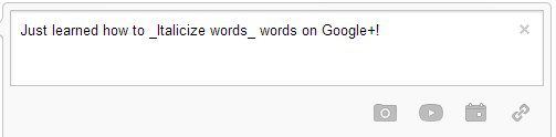 How to Italicize Words on Google Plus Posts