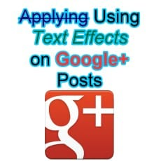 Using Text Effects on Google Plus Posts