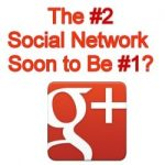 Google+ Soon to Be the Number One Social Media Site