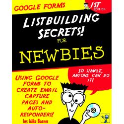 List Building Secrets - Using Google Forms