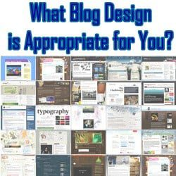 Blog Design - What is Appropriate for You?