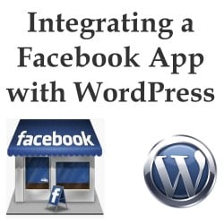 Integrate a Facebook App with Your WordPress Website