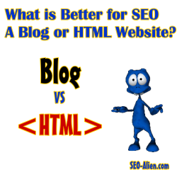 Is a Blog Great for SEO or is an HTML Site Better