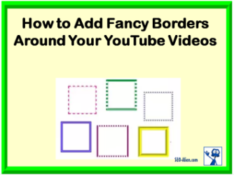 How to Add a Fancy Borders Around YouTube Videos