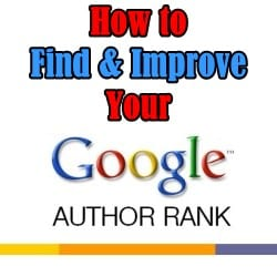 How to Find and Improve Your Google Author Rank