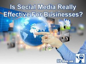 Is Social Media Really Effective For Businesses