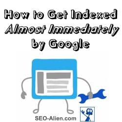 How to Get Indexed Almost Immediately by Google