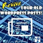 Revive your content - Publish Old Posts from WordPress