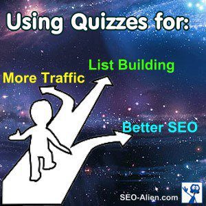 Using Quizzes for More Traffic List Building and Better SEO