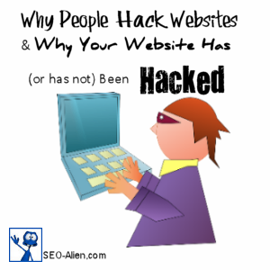 Why Your Website Has Been Hacked