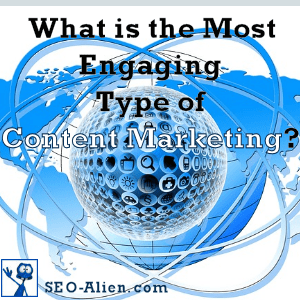 Most Engaging Type of Content Marketing