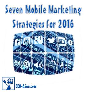 Seven Strategies Your Mobile Marketing Platform Needs