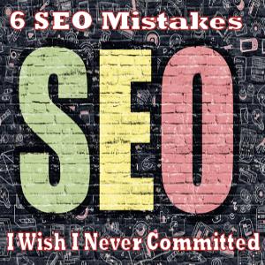 6 SEO Mistakes