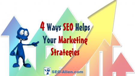 4 Ways SEO Will Help Your Marketing Strategies