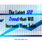 Latest SEO Trends that Will Increase Your Sales in Business