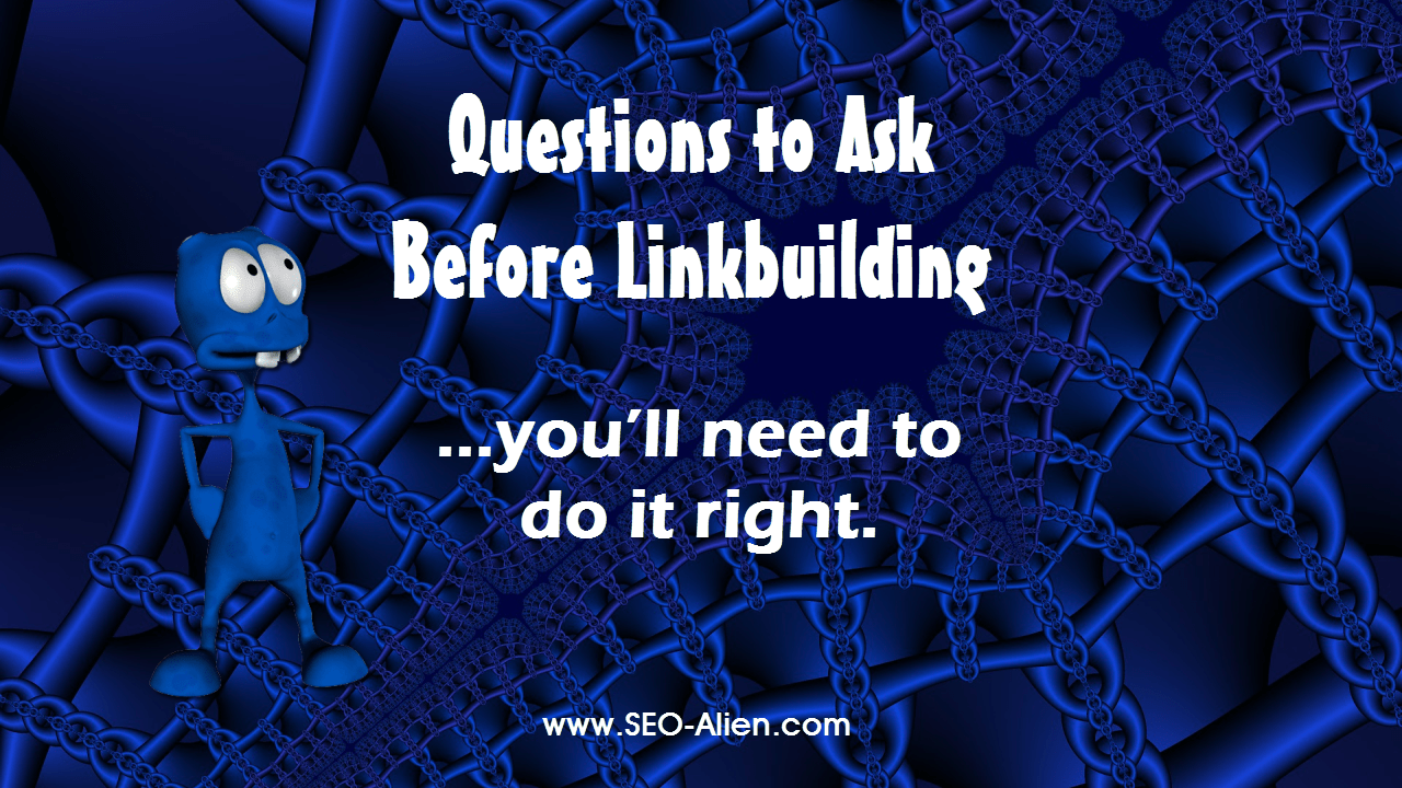 Questions You Should Ask Before Link Building