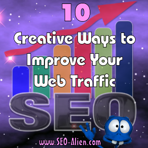 Creative Ways You Can Improve Your Web Traffic