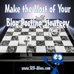 Make The Most Of Your Blog Posting Strategy