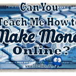 Can You Teach Me How to Make Money with My Computer at Home