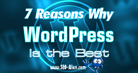 7 Reasons Why WordPress Is the Best