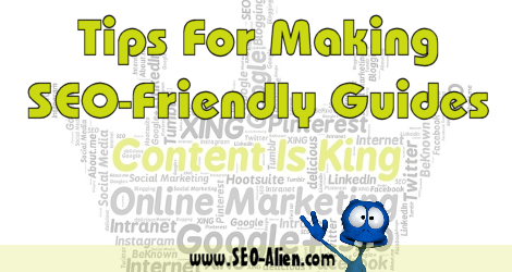 4 Incredible Tips For Making SEO-Friendly Guides