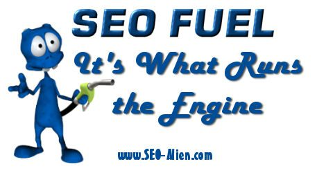 SEO Fuel! It's What Runs The Engine