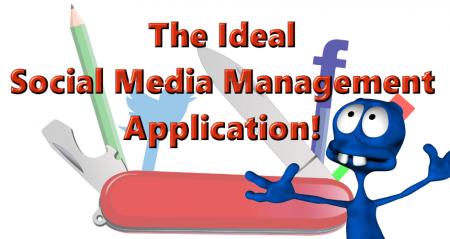 The Ideal Social Media Management Tool